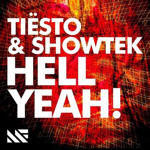 Tiesto & Showtek - Hell Yeah!