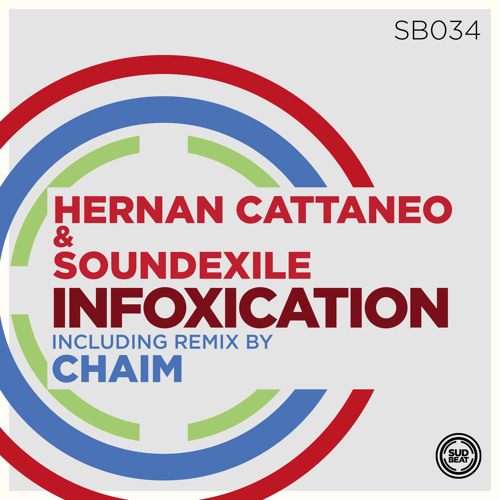SB034 | Hernan Cattaneo & Soundexile 'Infoxication' (Original Mix)