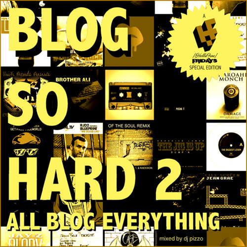 Blog So Hard 2: All Blog Everything (Mixed by DJ Pizzo)