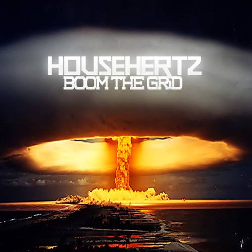 HousehertZ - Boom The Grid