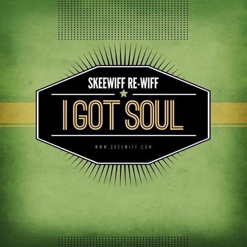 Skeewiff - I Got Soul - Skeemix Re-Wiff