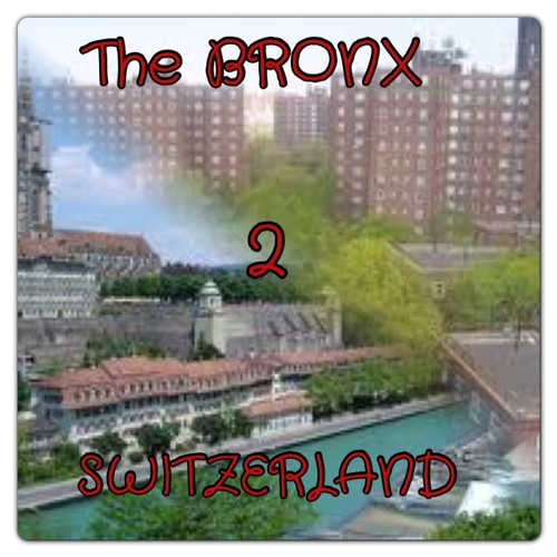 The Bronx to Switzerland