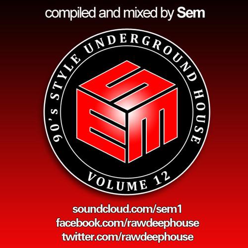 Sem :: Jan '13 - 90's Style Underground House Vol. 12
