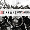 Bunji Garlin & Tallpree - Bad Like We