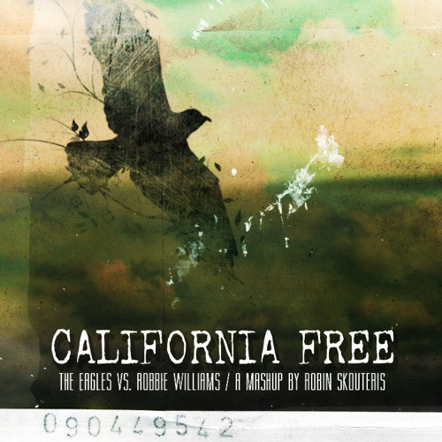 The Eagles Vs Robbie Williams - California Free (Robin Skouteris Mix)