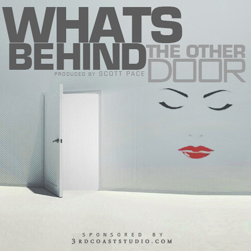 Whats Behind The Other Door [Produced By Scott Pace]