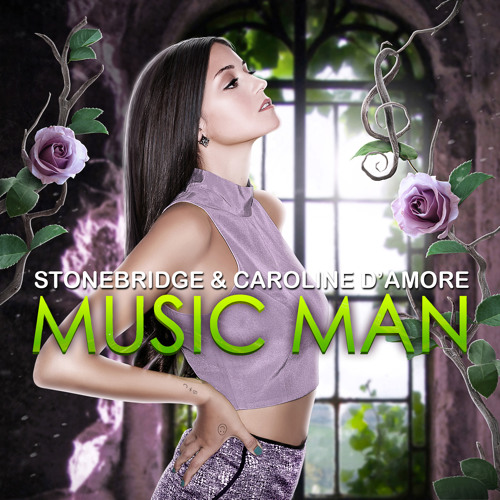 StoneBridge & Caroline D'Amore - Music Man (Edit)