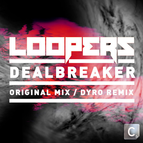 Loopers - Dealbreaker (Dyro Remix) *MYNC World Exclusive*
