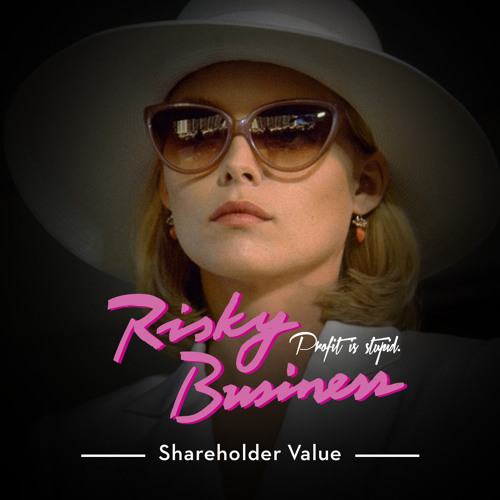 Risky Business - Shareholder Value