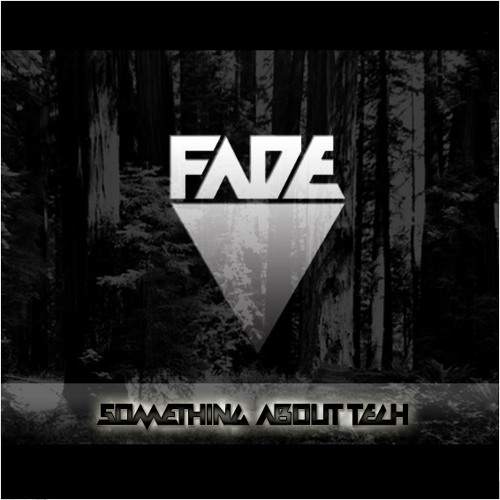 Fade - Something About Tech (Remix Comp)