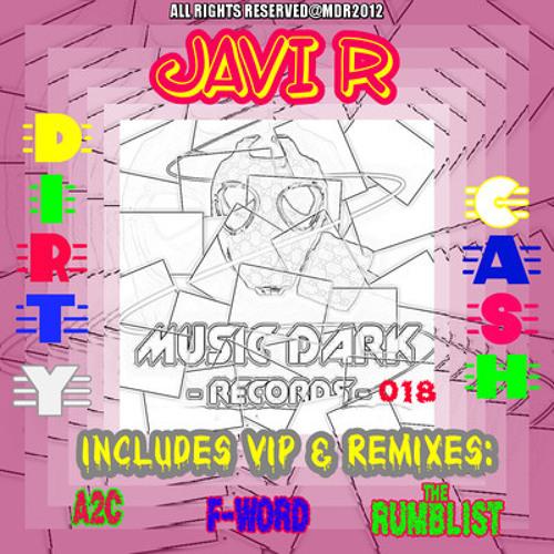 Javi R - Dirty Cash (F-Word Remix)