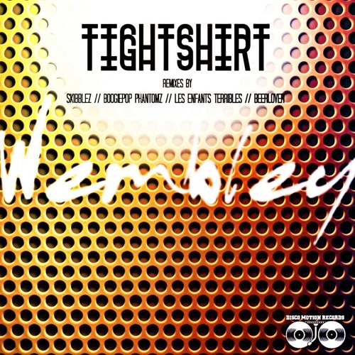 Tightshirt - Wembley (Les Enfants Terribles' Remix)