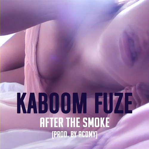 After The Smoke - Kaboom Fuze
