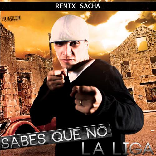Sabes Que No La Liga Remix Sacha