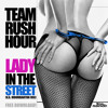 Team Rush Hour - Lady In The Street (V.A. Moombahton Mix)