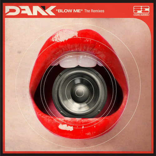 DANK - Blow Me (Calvertron Remix)  *  OUT NOW ON BEATPORT !!!