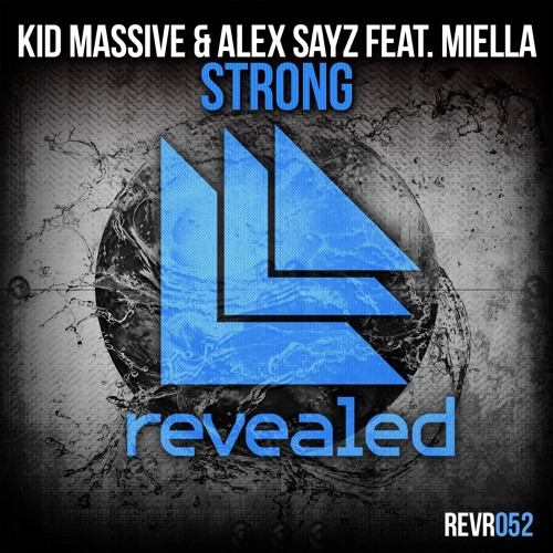Kid Massive, Alex Sayz ft Miella - Strong - Original Mix [OUT NOW]