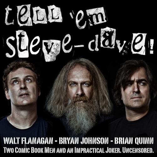 Tell 'Em Steve-Dave! 111: Firebugs & Bedwetters