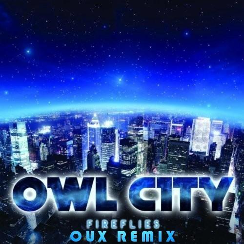 Owl City - Fireflies (OUX RMX)
