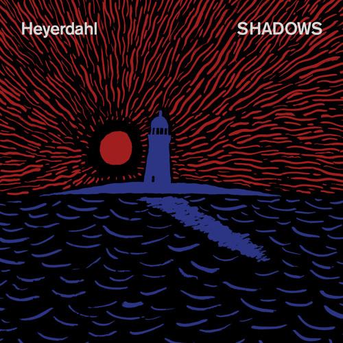 Heyerdahl - Shadows