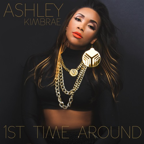 1st Time Around - Ashley Kimbrae - HULKent