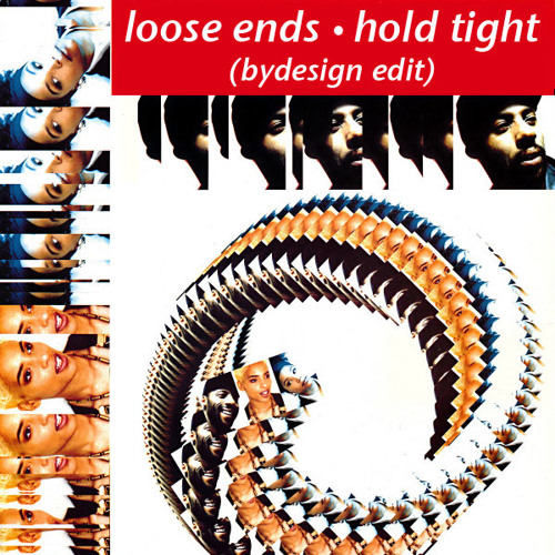 Loose Ends - Hold Tight (bydesign edit)