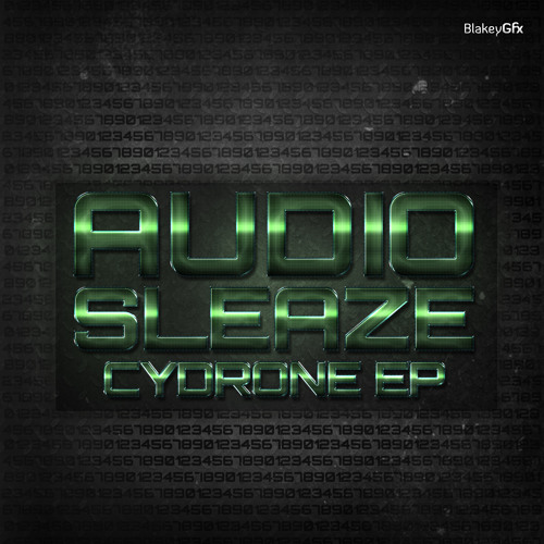 Audio Sleaze feat Genetix - Cydrone EP [OUT NOW!!!] SEE BUY LINK