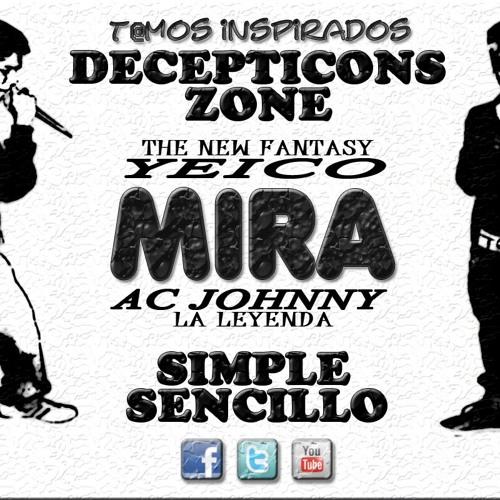 Mira - AC JoHnNy feat YeICO((Decepticons Zone - la leyenda))