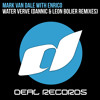 Mark Van Dale With Enrico - Water Verve (Dannic Remix) [OUT NOW!] mp3