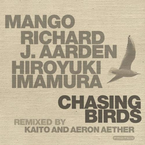 Mango, Richard J Aarden, Hiroyuki Imamura - Chasing Birds [Proton]
