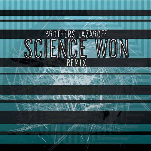 Science Won (Nodzilla Remix)