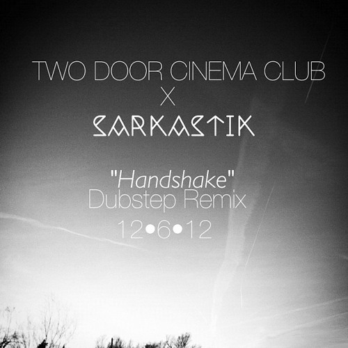 Two Door Cinema Club - Handshake (Dubstep Remix)