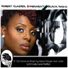 Gonna Be Alright (F.T.B.) by Robert Glasper ft. Ledisi (DJ Lady Lane FixMix)