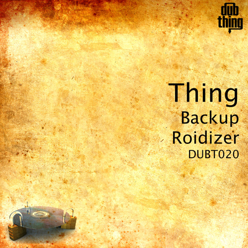 Thing - Backup (Dubthing 020) OUT NOW ! ! !