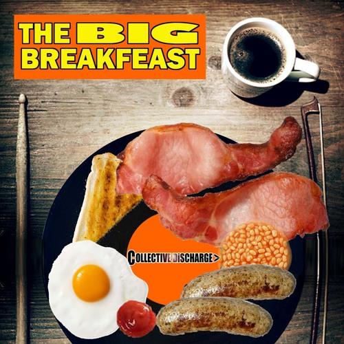 Collective Discharge - The Big Breakfeast