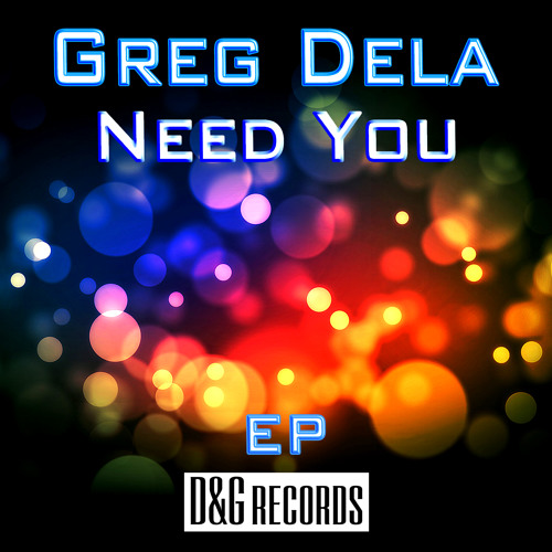 Greg Dela - Need You