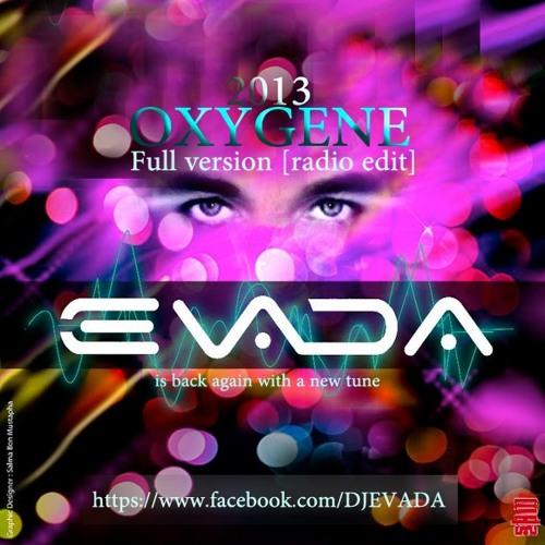 Evada -Oxygene (Full version) [Radio edit]