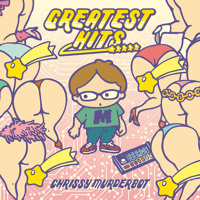 "Listen to Chrissy Murderbot - ""Greatest Hits ★★★★★"" (Streaming Music)"