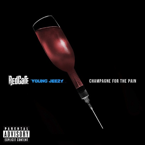 Red Cafe - Champagne for the Pain (ft. Young Jeezy)