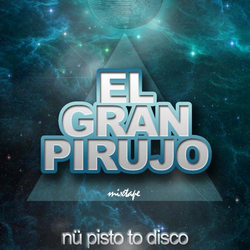 El Gran Pirujo.- Nü Pisto to Disco Mixtape