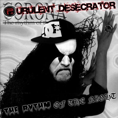 Purulent Desecrator - The Rhythm of The Night (Corona Cover)