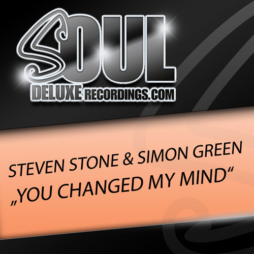 Steven Stone & Simon Green - You Have Changed My Mind - Orignal