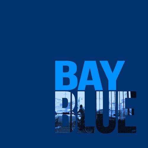 "Bay Blue - ""Bumpin' In A Quiet Way"""