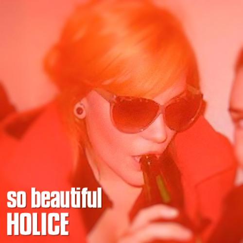 So Beautiful - New HOLICE Mix