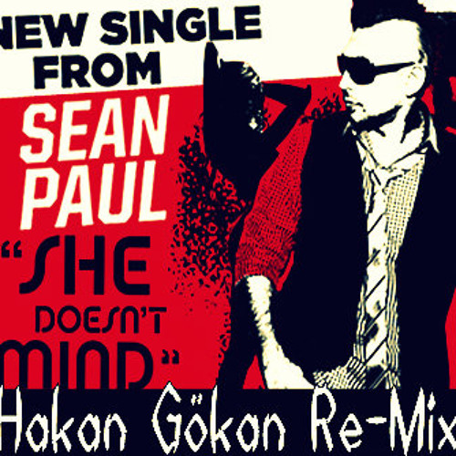 sean paul she doesn 39 t mind hakan g kan re mix by hakan. Black Bedroom Furniture Sets. Home Design Ideas