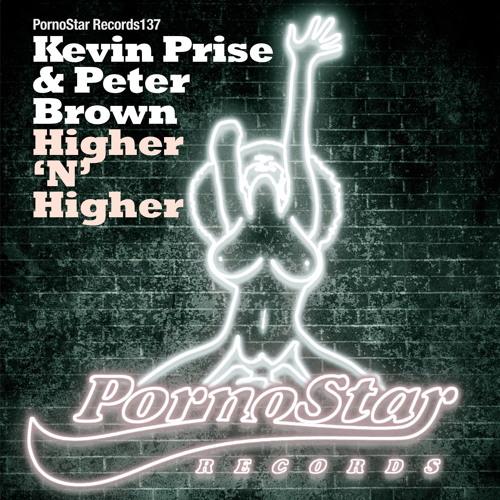 Kevin Prise & Peter Brown - Higher 'N' Higher (Original Mix)