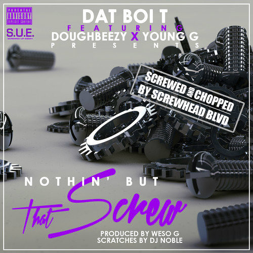 Dat Boi T  - Nothin' But That Screw (Screwhead Blvd Edition)