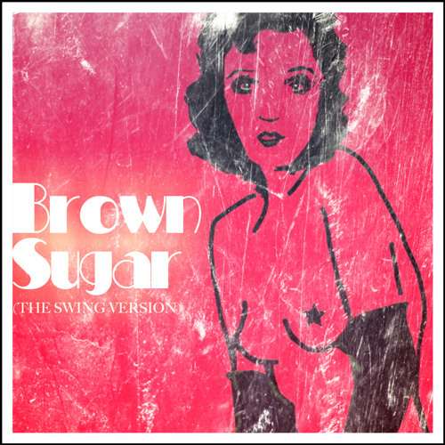 Brown Sugar (the swing version)