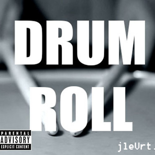Drum Roll (Produced by jleVrt.)