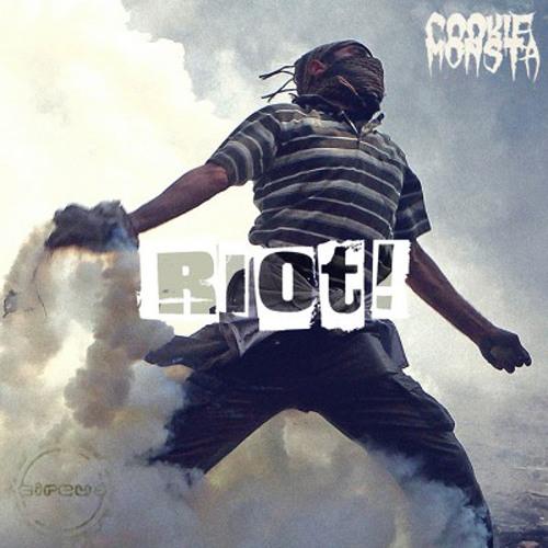 Riot! - Cookie Monsta